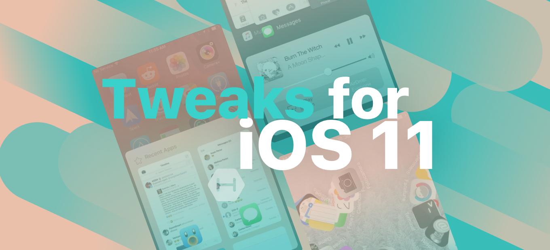 Tweaks for iOS 11